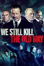 We Still Kill the Old Way (2014)
