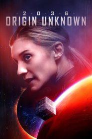 2036 Origin Unknown (2018)